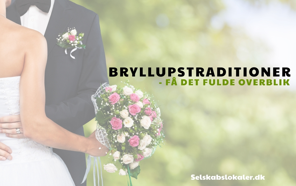 Bryllupstraditioner - den komplette liste
